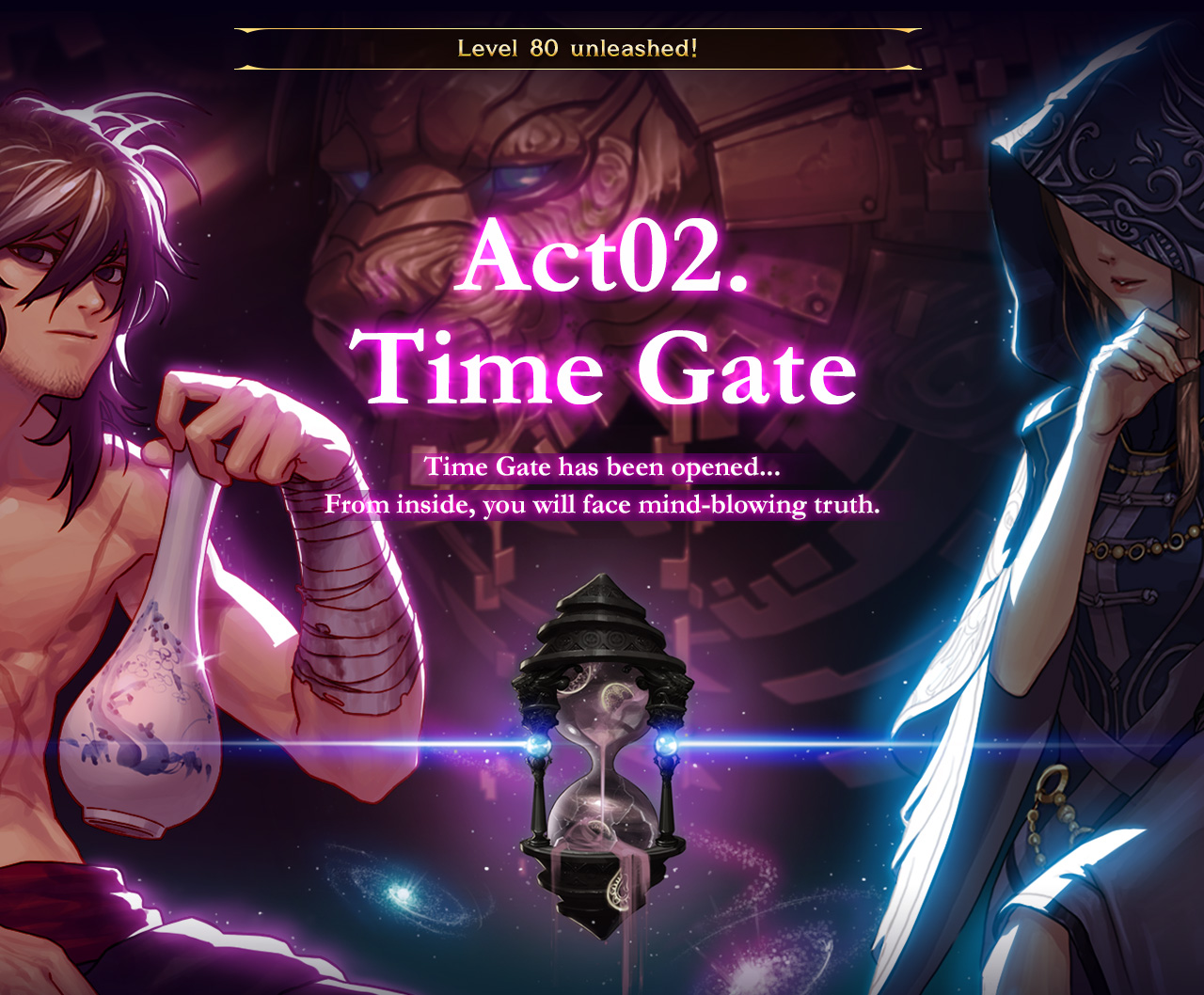 Act02.Time Gate Time Gate has been opened...From inside, you will face mind-blowing truth.