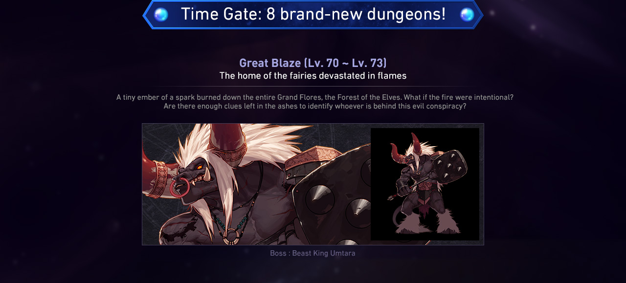 Time Gate: 8 brand-new dungeons! Great Blaze (Lv. 70 ~ Lv. 73) The home of the fairies devastated in flames