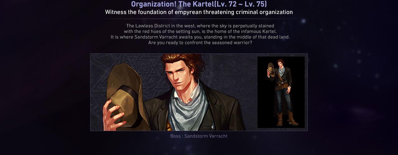 Organization! The Kartel(Lv. 72 ~ Lv. 75) Witness the foundation of empyrean threatening criminal organization