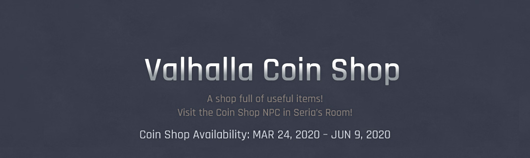 Valhalla Coin Shop / Coin Shop Availability: MAR 24, 2020 – MAY 26, 2020