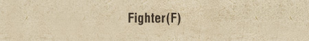 Fighter(F)